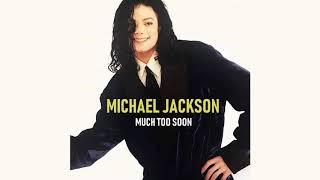Michael Jackson - Much Too Soon (Original 1994 Demo) [Audio HQ]