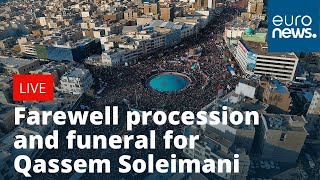 Farewell procession and funeral for Iranian general Qassem Soleimani | LIVE