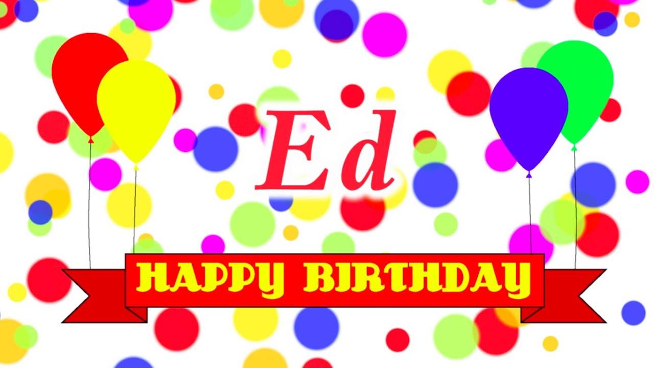 Happy Birthday Ed Song