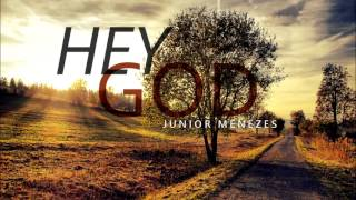 Junior Menezes - Hey, God!