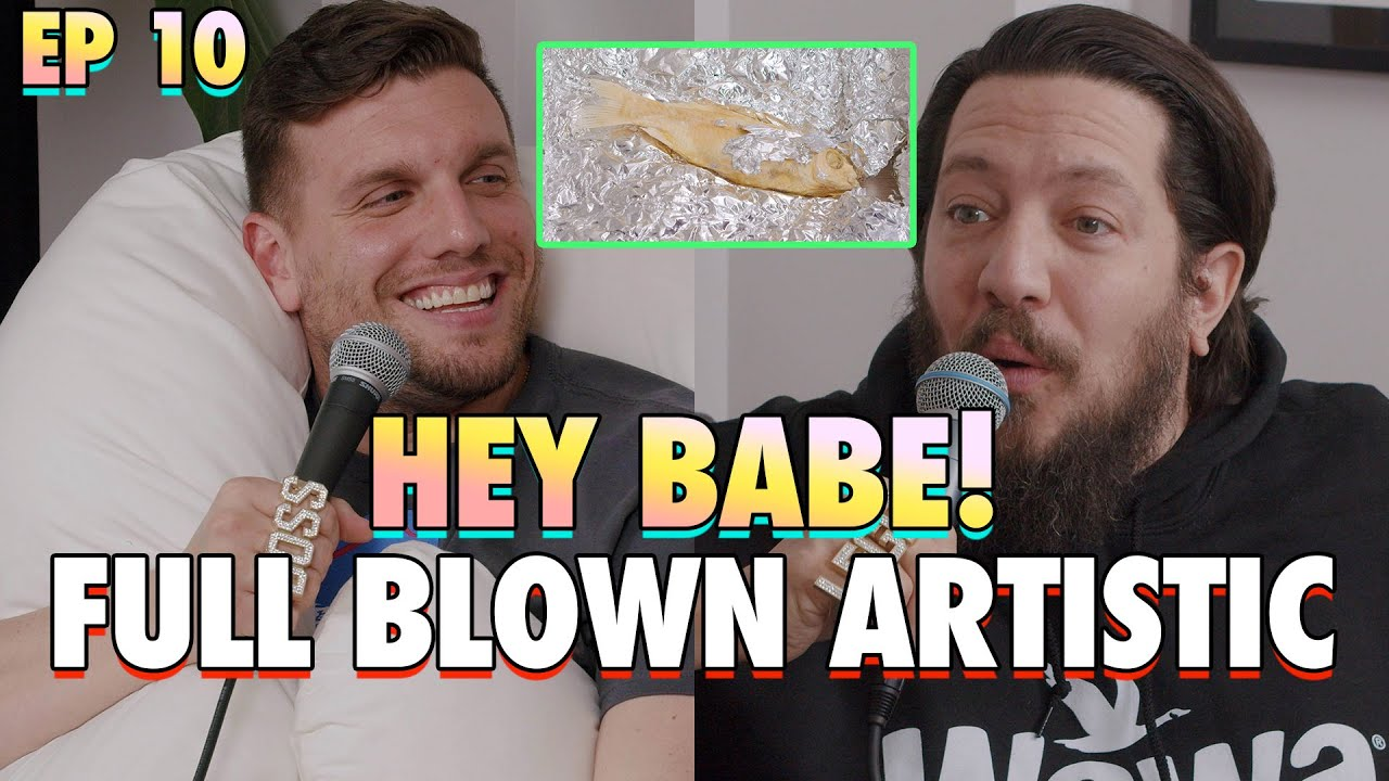 Download Full Blown Artistic - Sal & Chris Present: Hey Babe! - EP 10