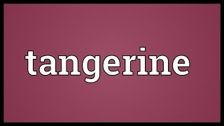 Tangerine Meaning