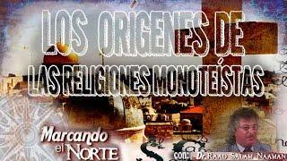 Marcando el Norte: Los orígenes de las religiones monoteístas