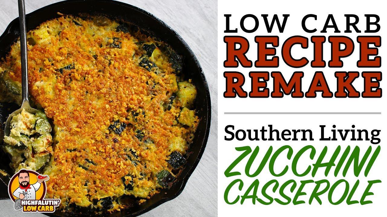 Low Carb Recipe Remake Southern Living Zucchini Casserole Keto