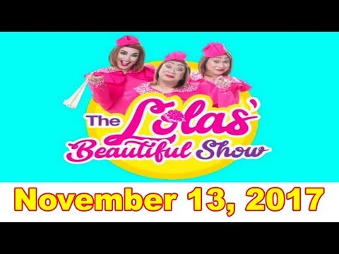 The Lolas' Beautiful Show - November 11, 2017 w/ Angelu De Leon