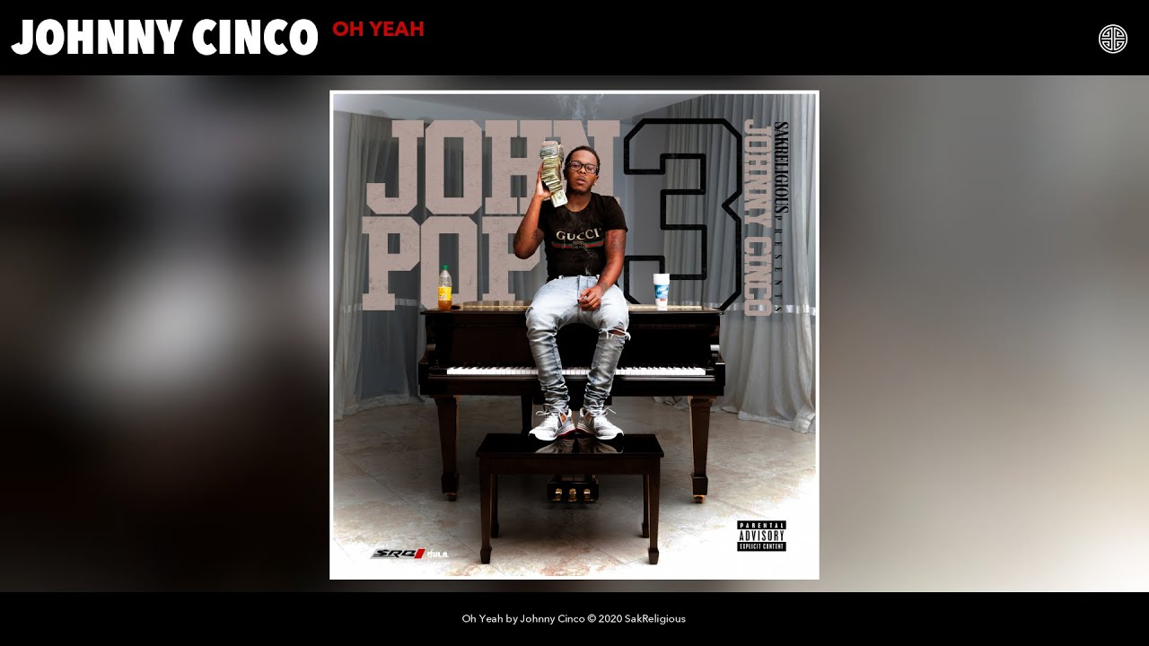 Download Johnny Cinco - Oh Yeah (Audio)
