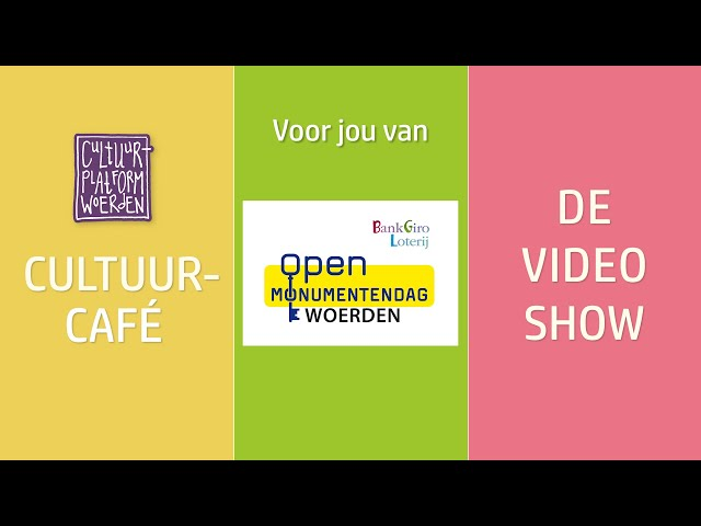 afl. 25 - week 34 - Open Monumentendag Woerden - CULTUURCAFÉ - DE VIDEO SHOW