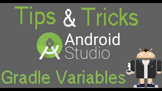 Android Studio Tips & Tricks - Gradle Variables