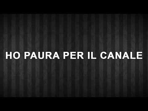 HO PAURA PER IL CANALE... E PER IL MIO LAVORO