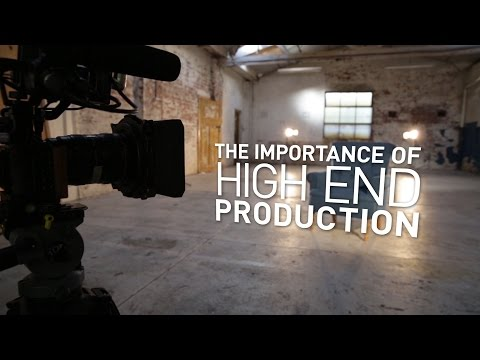 The importance of high end production