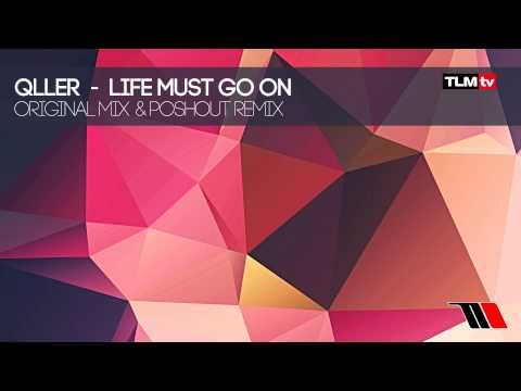 Qller - Life Must Go On (Poshout Remix) [Timeline Music]
