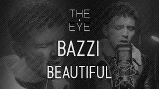 Bazzi - Beautiful (Acoustic) | THE EYE
