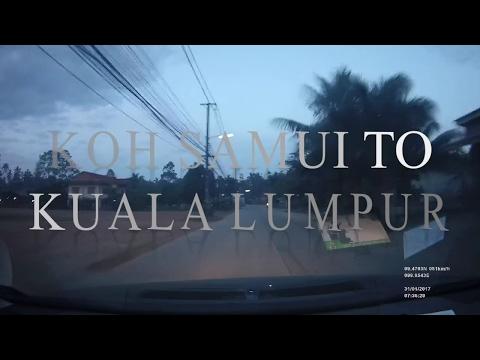 Koh Samui - Kuala Lumpur (Drive Lapse 8x)