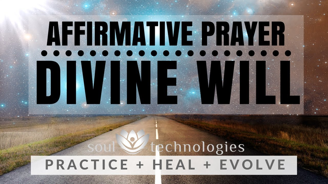 Affirmative Prayer: Divine Will