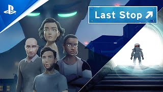 Last Stop - Available Now   PS5, PS4