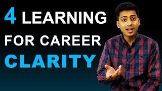 FOUR LEARNING FOR CAREER CLARITY by Abhishek Kumar