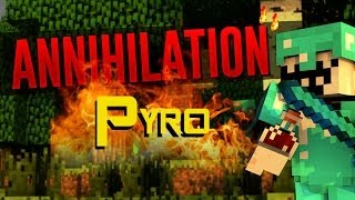 Annihilation: Class Review!! PYRO!!! W/ Jackdeath3
