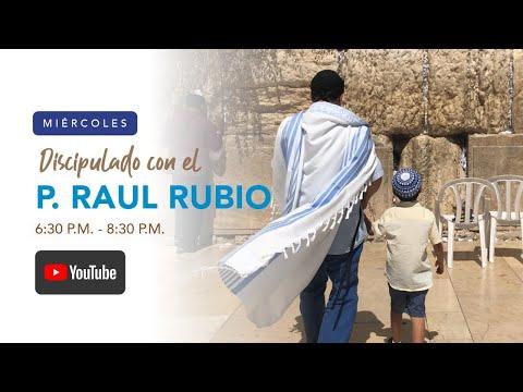 Discipulado con el Pastor Raul Rubio - 7 abril 2021