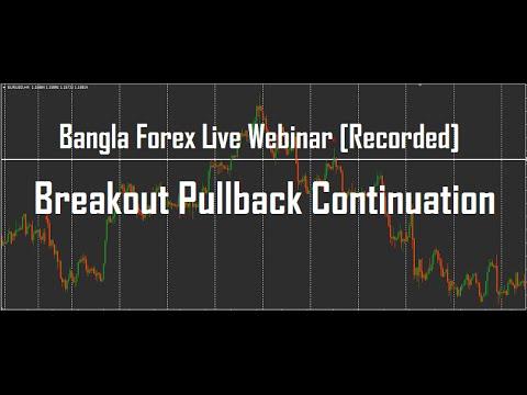 Bangla Forex Live Webinar: Breakout Pullback Continuation (Recorded)