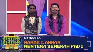 BBB 2019 (Minggu 6): Mamak & Ammar - Mentera Semerah Padi