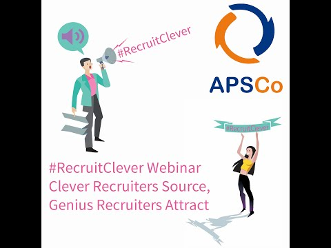 Webinar with APSCo: Clever Recruiters Source, Genius Recruiters Attract (by Barclay Jones)