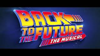 Back To The Future: The Musical - Adelphi Theatre