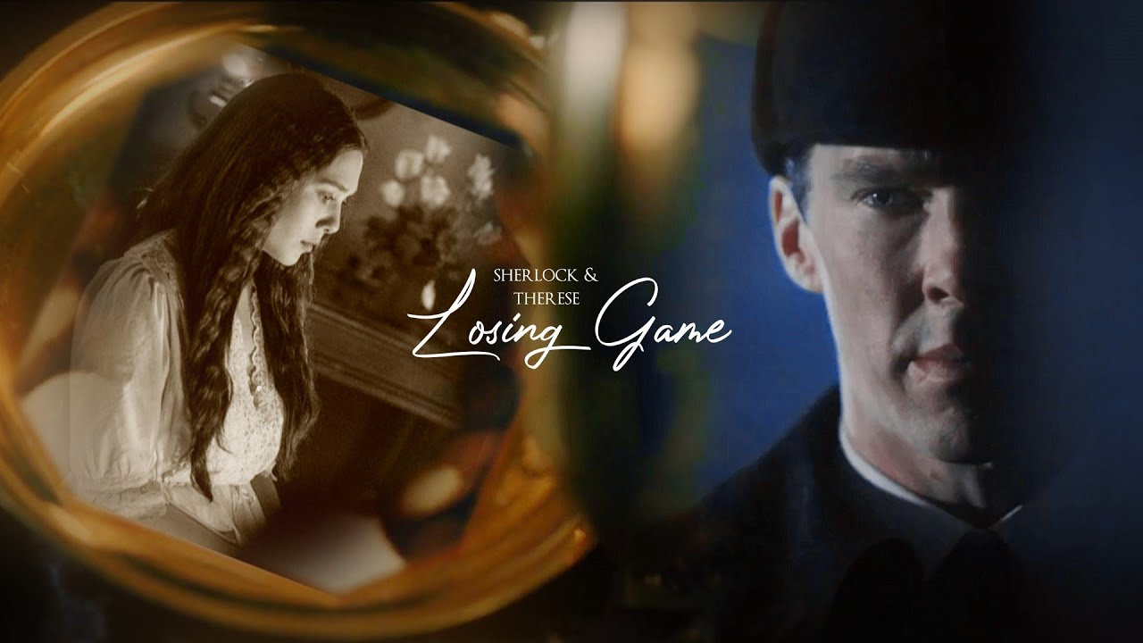 ❖ Sherlock & Therese | Losing Game (MEP Part)