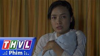THVL | Phận làm dâu - Tập 24[1]: Thảo ẵm con bỏ trốn vì sợ Phát và Loan thủ tiêu con mình