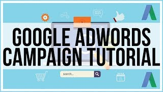 How to create your first Google Adwords Campaign - Full Tutorial