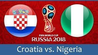 Croatia vs Nigeria FIFA World Cup 2018 Russia ~ Full Match | FIFA 18 Gameplay