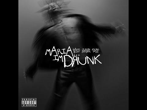 Travis Scott -Maria I'm Drunk feat Justin Bieber & Young Thug (Audio)