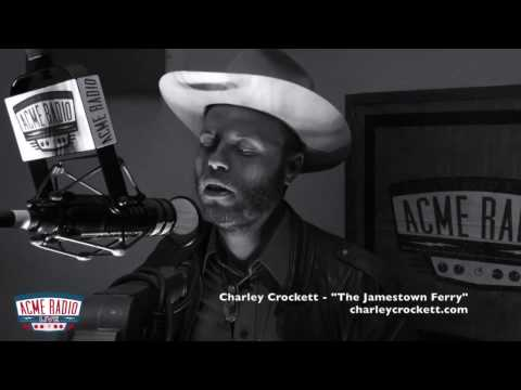 "Acme Radio Session: Charley Crockett - ""The Jamestown Ferry"""