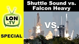 Launch Sound: Space Shuttle vs. SpaceX Falcon Heavy - Wear your headphones!