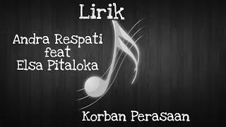 LIRIK KORBAN PERASAAN - ANDRA RESPATI Feat ELSA PITALOKA