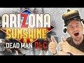watch he video of NEW ARIZONA SUNSHINE CAMPAIGN! Arizona Sunshine: Dead Man DLC VR Gameplay