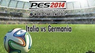 PES 2014 World Challenge - Italia vs Germania - Video Gameplay ITA by Games.it