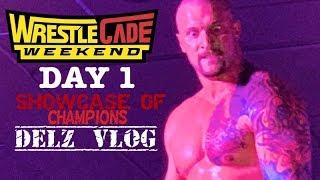 Wrestlecade Showcase of Champions-Killer Kross,Cryme Tyme,Brian Cage,Pillman Jr  & More - Delz Vlog