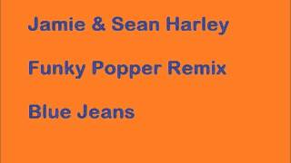 Jamie and Sean Harley - Funky Popper Remix - Blue Jeans