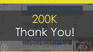 200k Subscribers - Thank You!