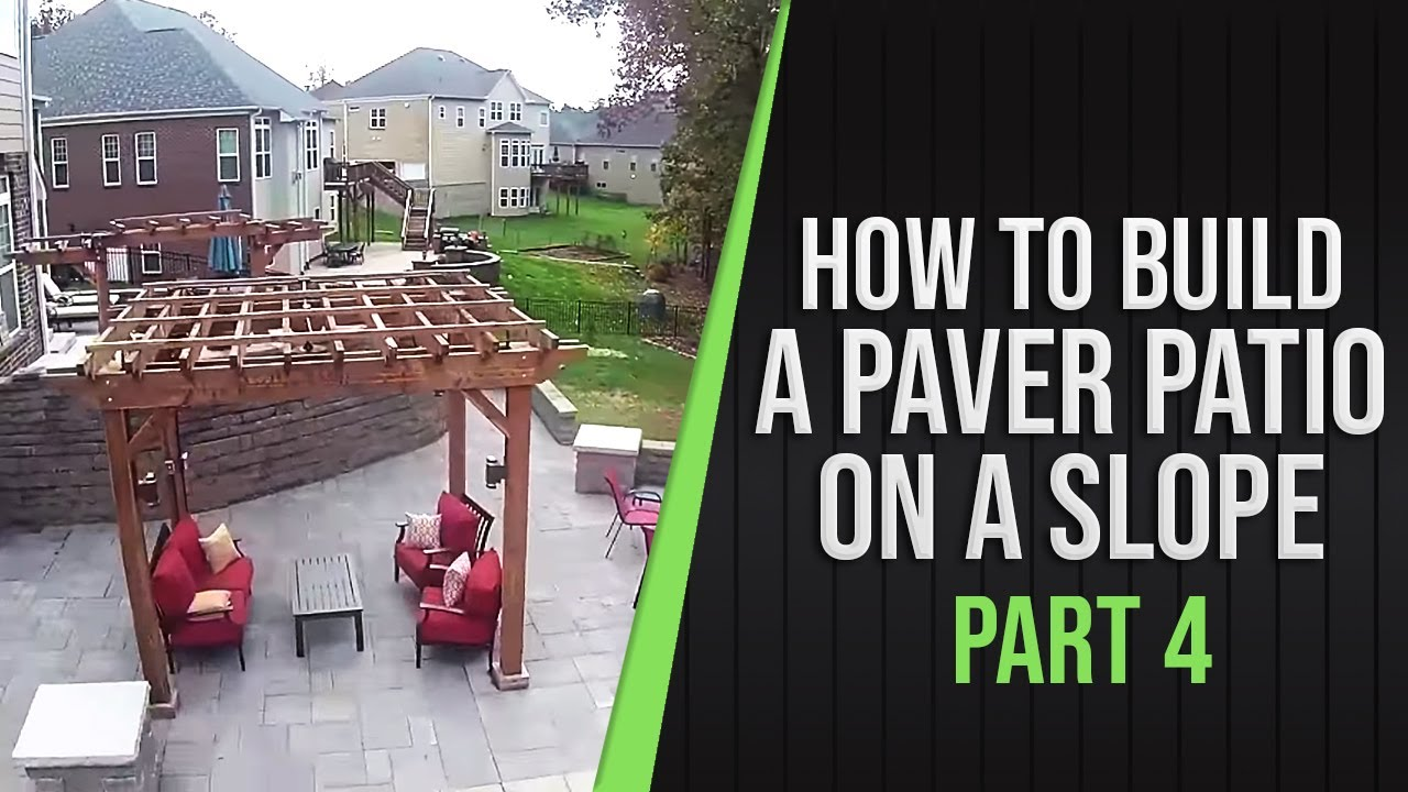 Part 4 - How To Build a Paver Patio on a Slope - YouTube