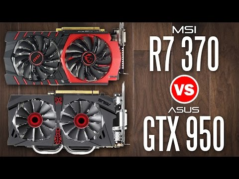 Asus GTX 950 vs MSI R7 370 - Whats the Best Budget Graphics Card?