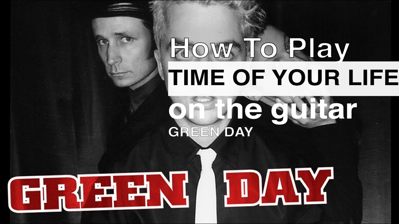 Time Of Your Life Greenday Guitar Tutorial How To Play Time