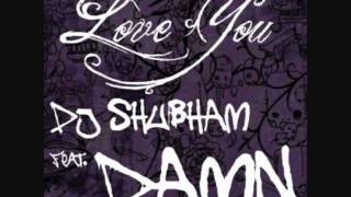 LOVE YOU (Demo Ver.) - DJ SHUBHAM feat. D.A.M.N.
