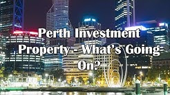 Perth Investment Property - What's Going On?