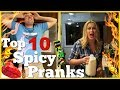 TOP 10 SPICY PRANKS (World's Hottest) - Pranksters In Love 2018