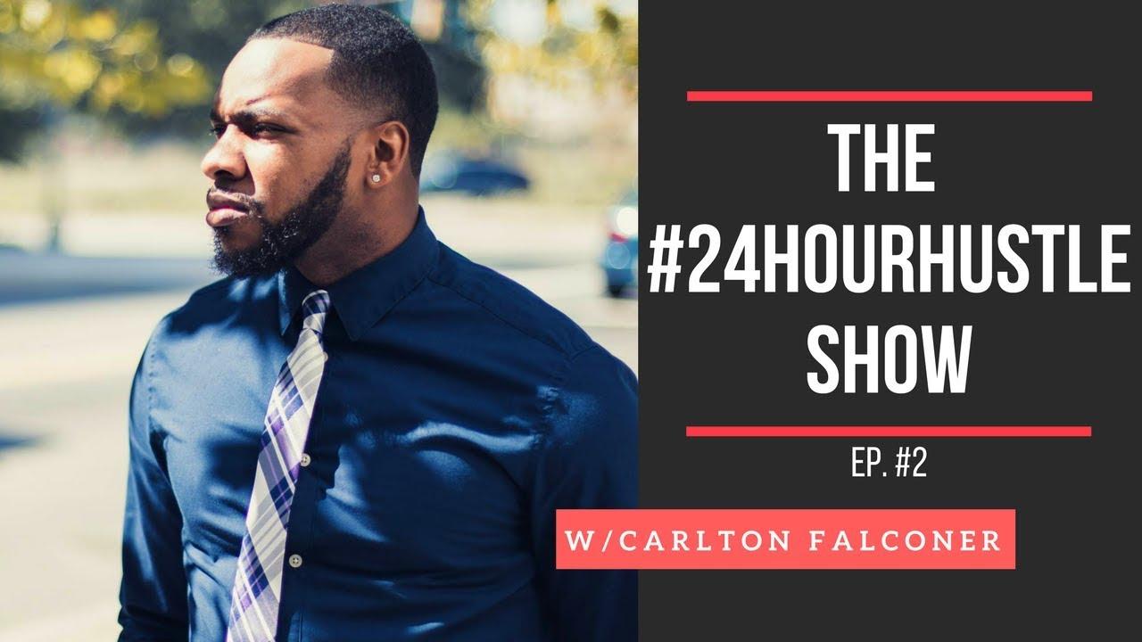 Ep. #2: Carlton Falconer, Christian Blogger, Blogging Tips, Motivational Speaking |#24HourHustle