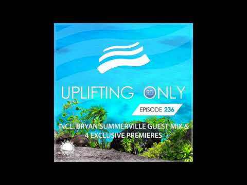 Ori Uplift - Uplifting Only 236 with Bryan Summerville