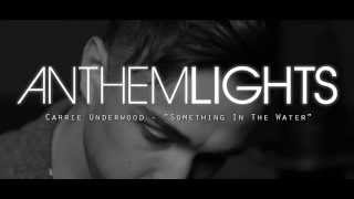 something in the water carrie underwood   anthem lights cover