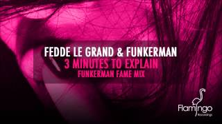 Fedde le Grand & Funkerman Feat. Shermanology - 3 Minutes to Explain (Funkerman Fame Mix) (Preview)