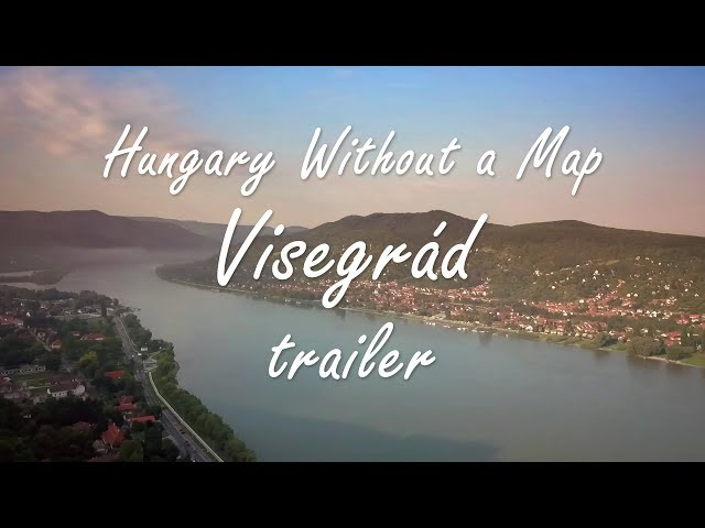 Hungary Without a Map - Visegrád Trailer